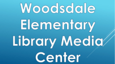 Woodsdale ElementaryLibrary Media Center